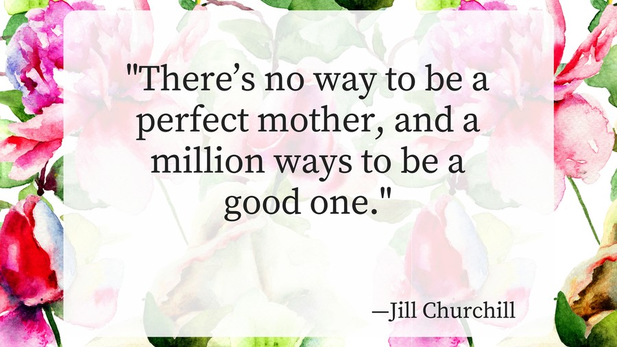 20 of the most beautiful mothers day quotes southern living mothers day quotes jill churchill mightylinksfo