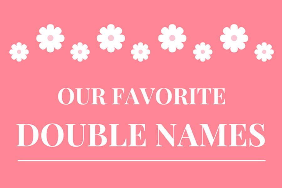 Our Favorite Double Names