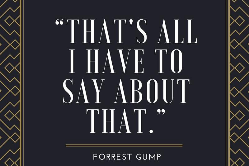 Forrest Gump That's All Quote