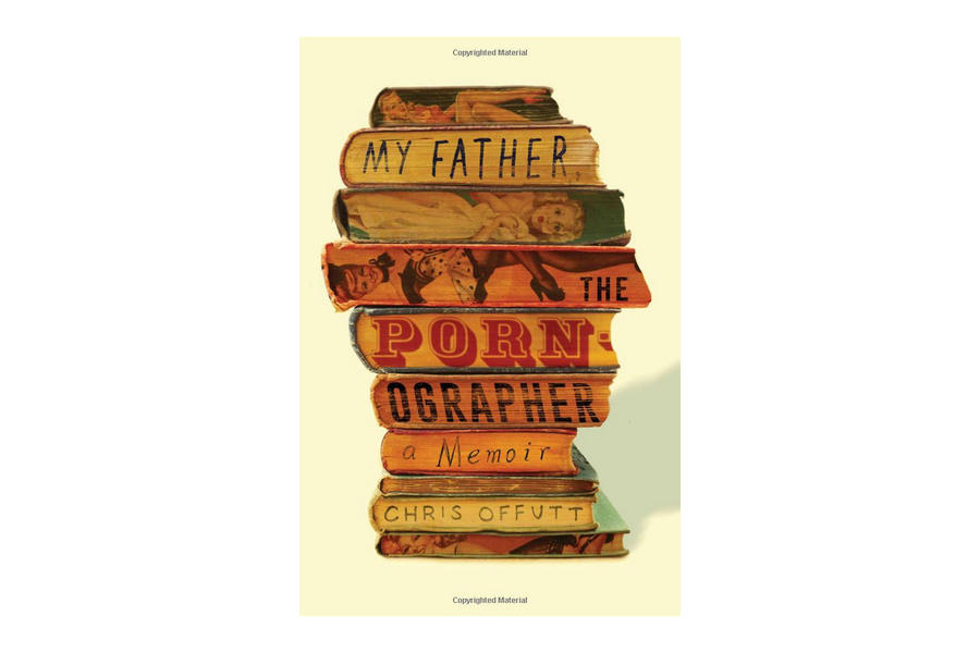 My Father, the Pornographer by Chris Offutt