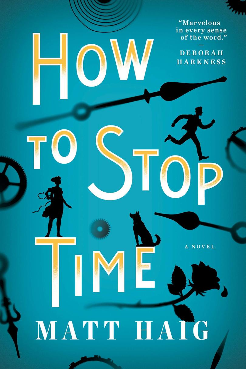 How to Stop Time,by Matt Haig