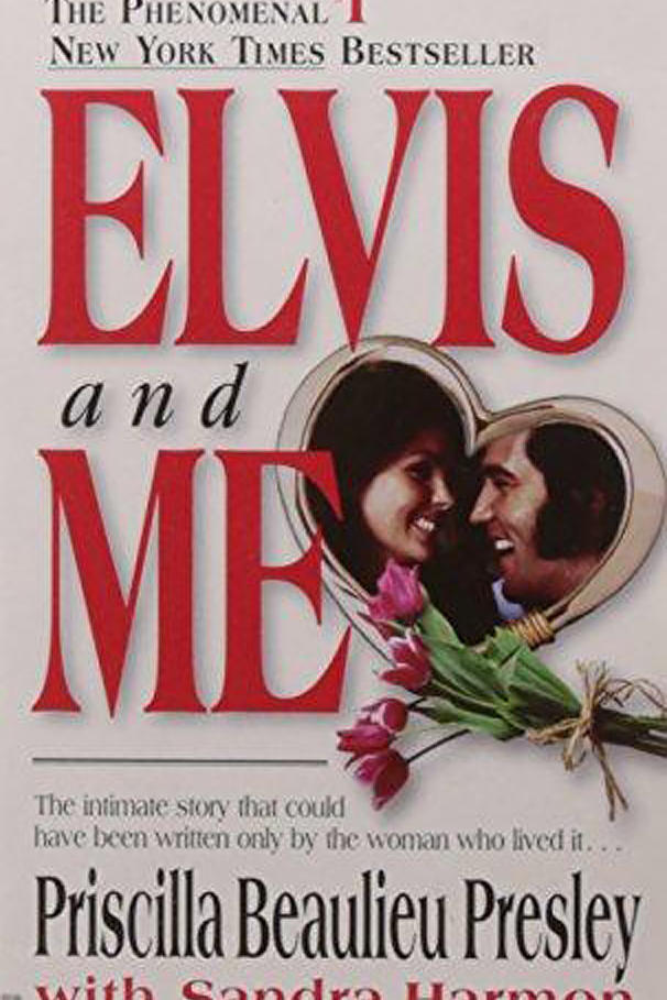 Elvis and Me: The True Story of the Love Between Priscilla Presley and the King of Rock N' Roll by Priscilla Beaulieu Presley
