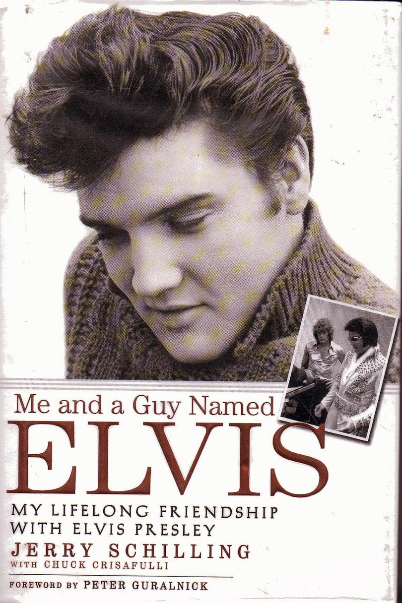 Me and a Guy Named Elvis: My Lifelong Friendship with Elvis Presley by Jerry Schilling