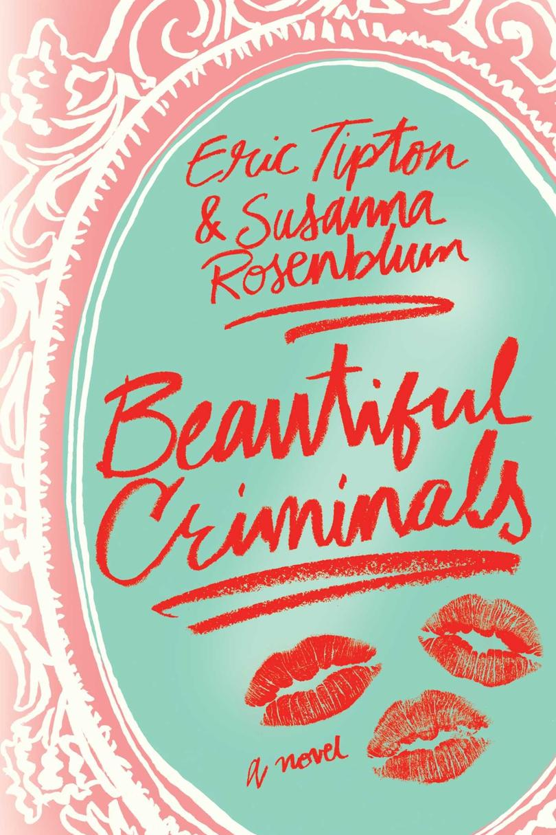 Beautiful Criminals by Eric Tipton and Susanna Rosenblum