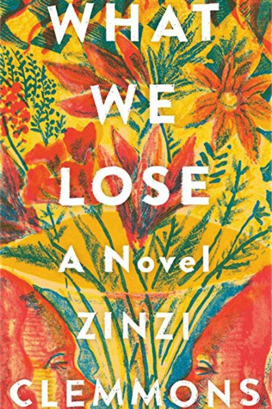 What We Lose: A Novel by Zinzi Clemmons