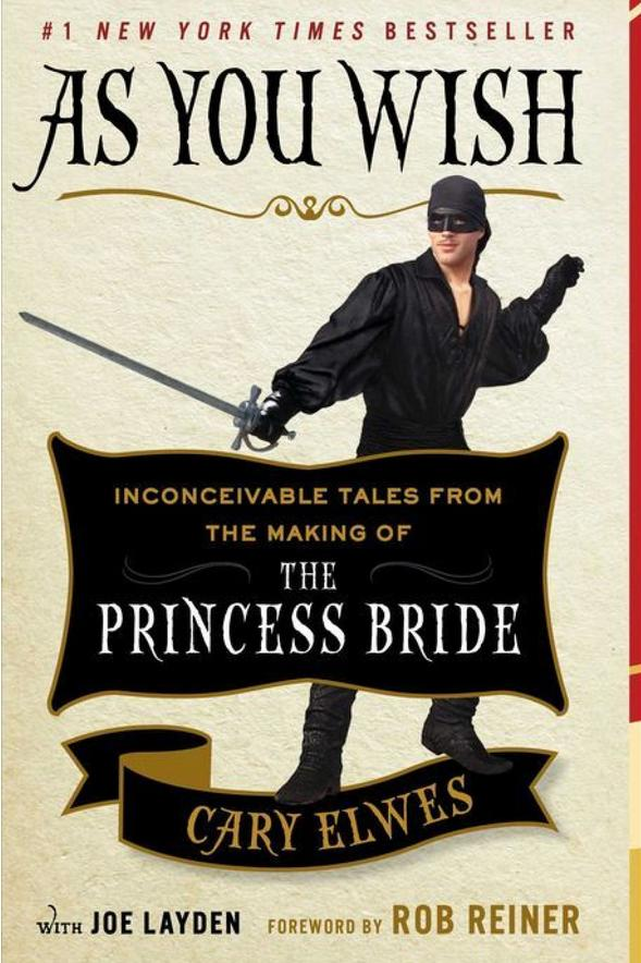 As You Wish: Inconceivable Tales from the Making of The Princess Bride by Cary Elwes