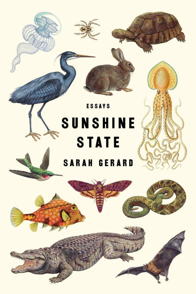 Sunshine State: Essays by Sarah Gerard