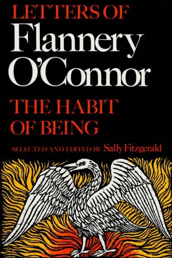 The Habit of Being: Letters of Flannery O'Connor edited by Sally Fitzgerald