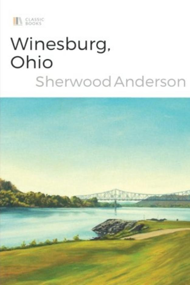Ohio: Winesburg, Ohio by Sherwood Anderson