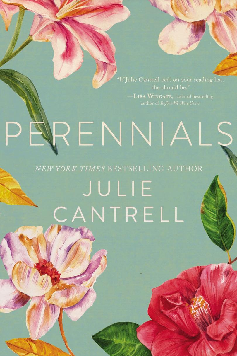 Perennials by Julie Cantrell