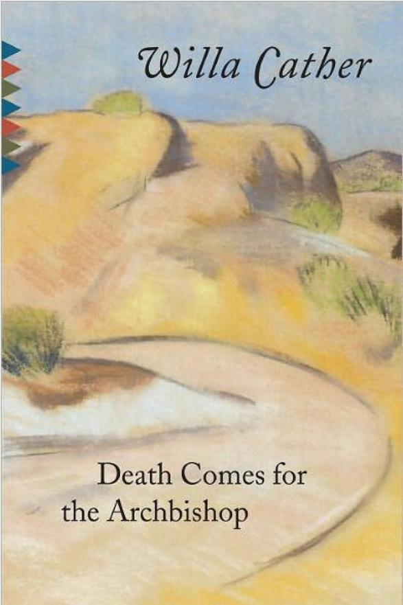New Mexico: Death Comes for the Archbishop by Willa Cather