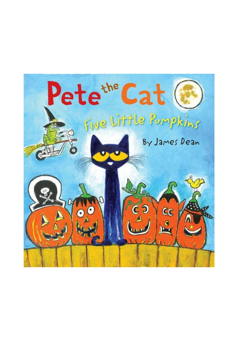Pete the Cat: Five Little Pumpkins by James Dean