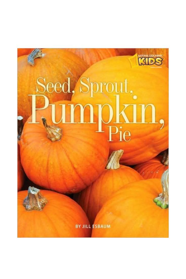 Seed, Sprout, Pumpkin, Pie by Jill Esbaum
