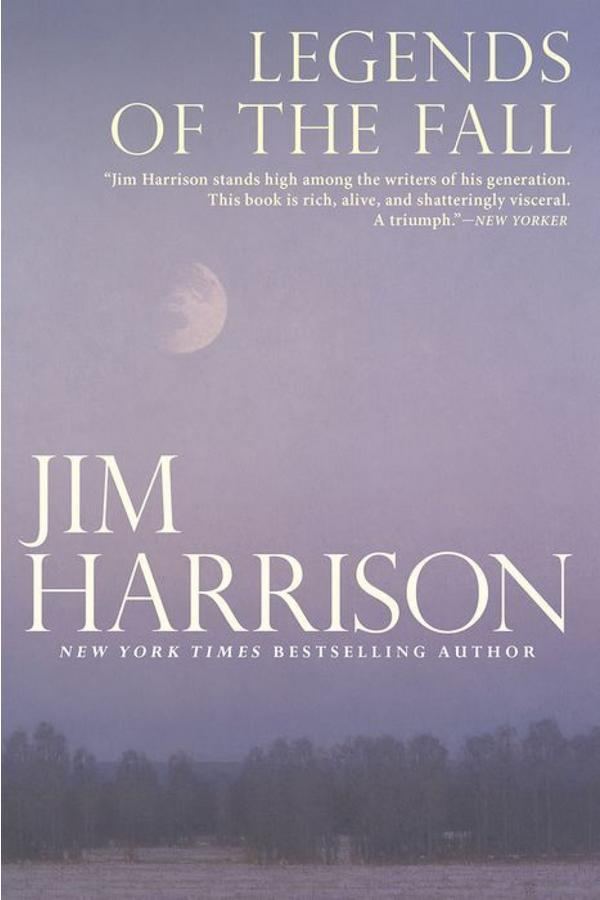 Montana: Legends of the Fall by Jim Harrison