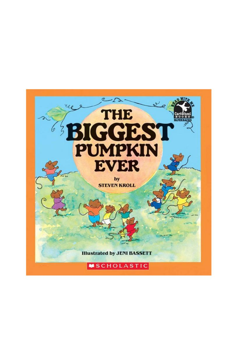 The Biggest Pumpkin Ever by Steven Kroll