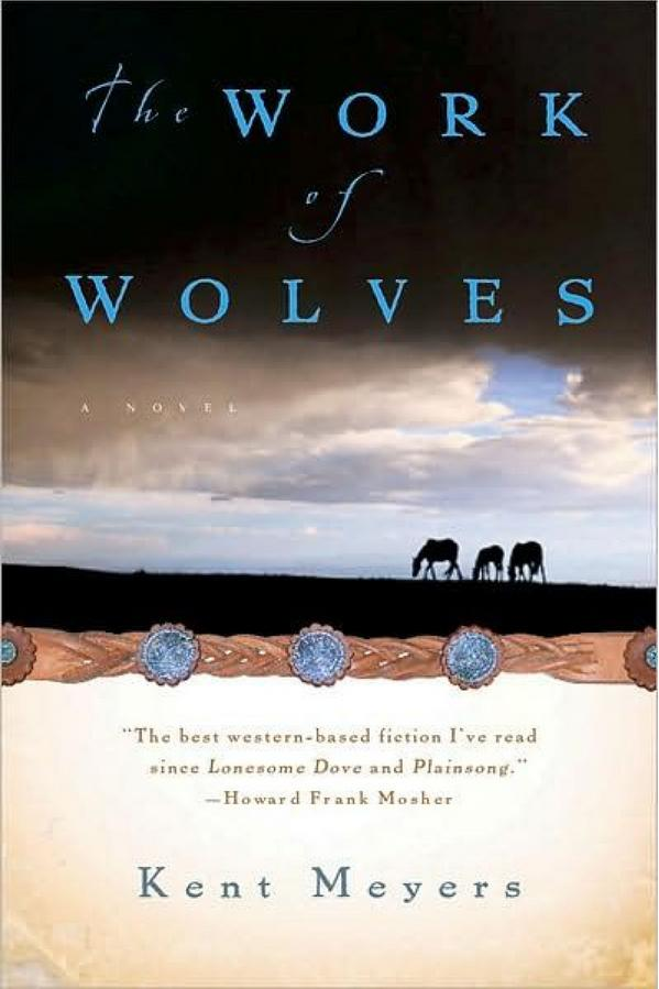 South Dakota: The Work of Wolves by Kent Meyers