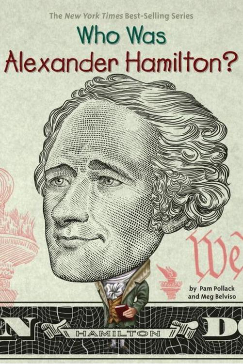 Who Was Alexander Hamilton? by Pam Pollock