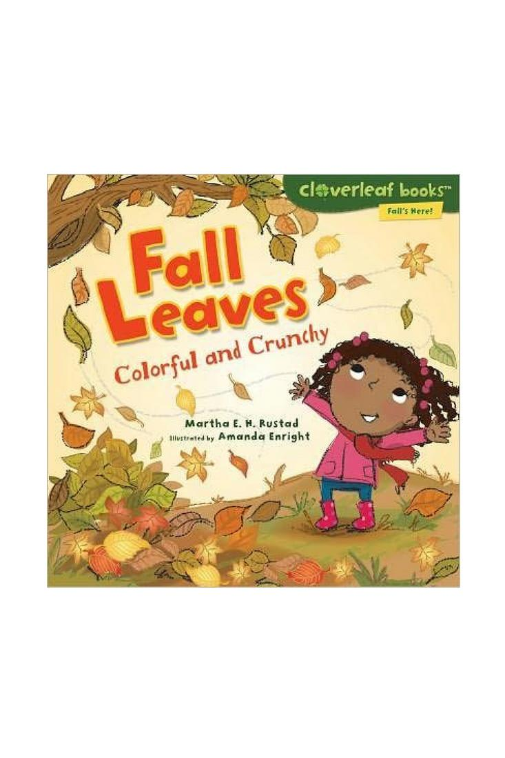 Fall Leaves: Colorful and Crunchy by Martha E.H. Rustad