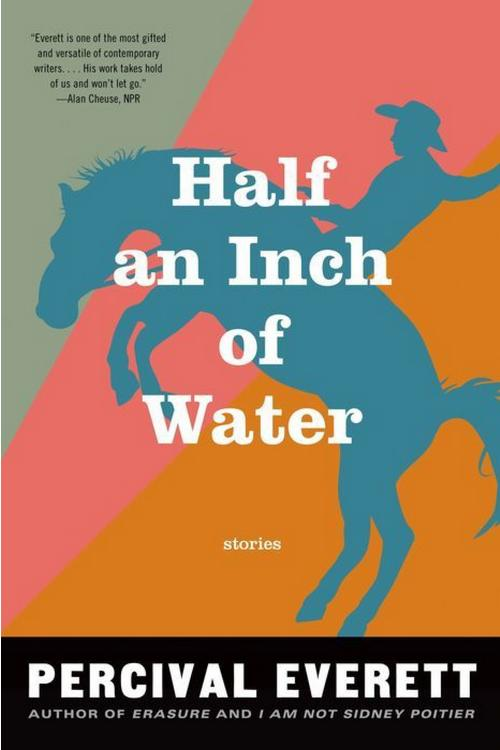 Half an Inch of Water: Stories by Percival Everett