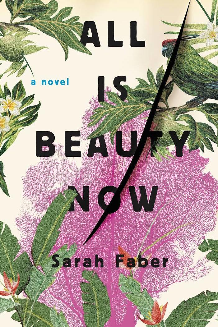All Is Beauty Now by Sarah Faber