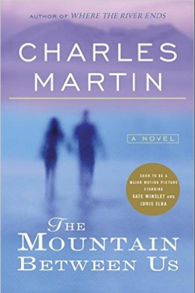 The Mountain Between Us by Charles Martin
