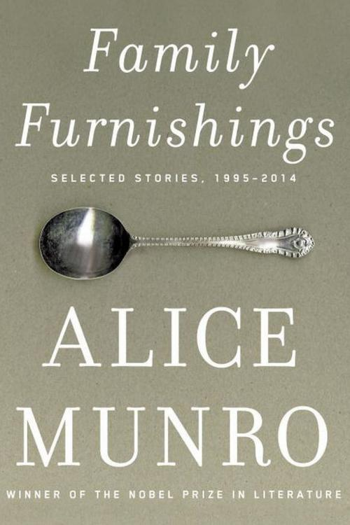 Family Furnishings: Selected Stories, 1995-2014 by Alice Munro