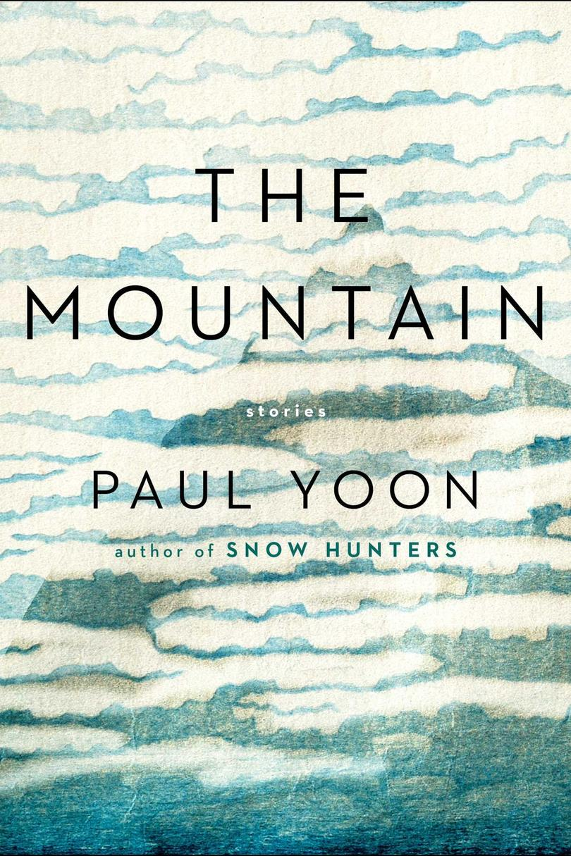 The Mountain: Stories by Paul Yoon