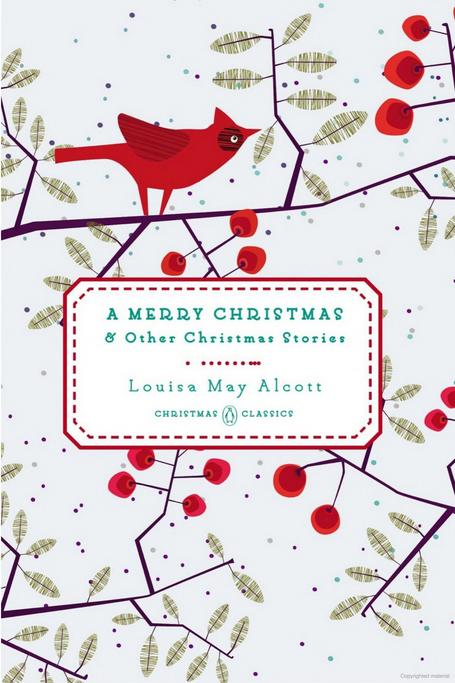 A Merry Christmas & Other Christmas Stories by Louisa May Alcott