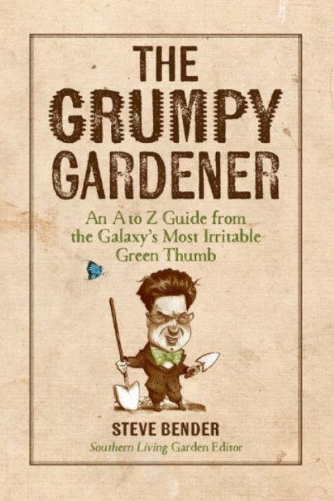 RX_1711_The Grumpy Gardener: An A to Z Guide From the Galaxy's Most Irritable Green Thumb by Steve Bender_Christmas Vacation Books