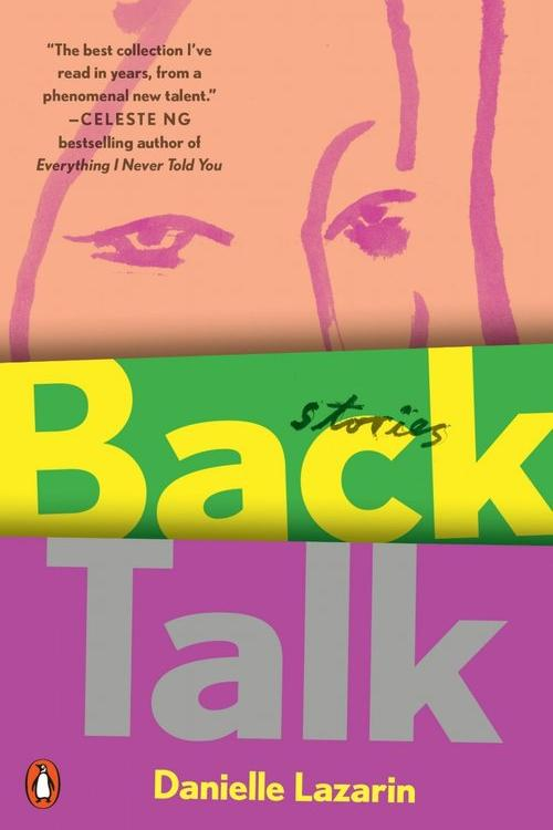 Back Talk: Stories by Danielle Lazarin
