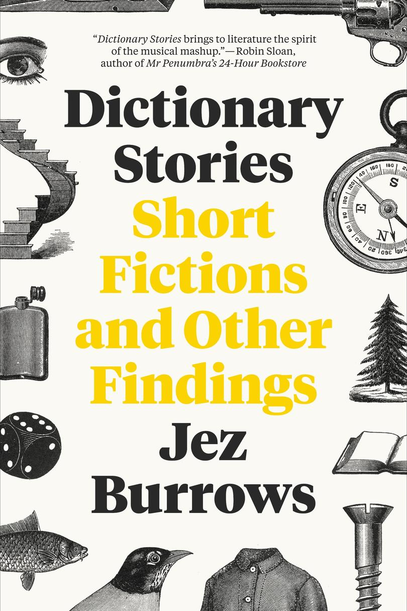 Dictionary Stories: Short Fictions and Other Findings by Jez Burrows