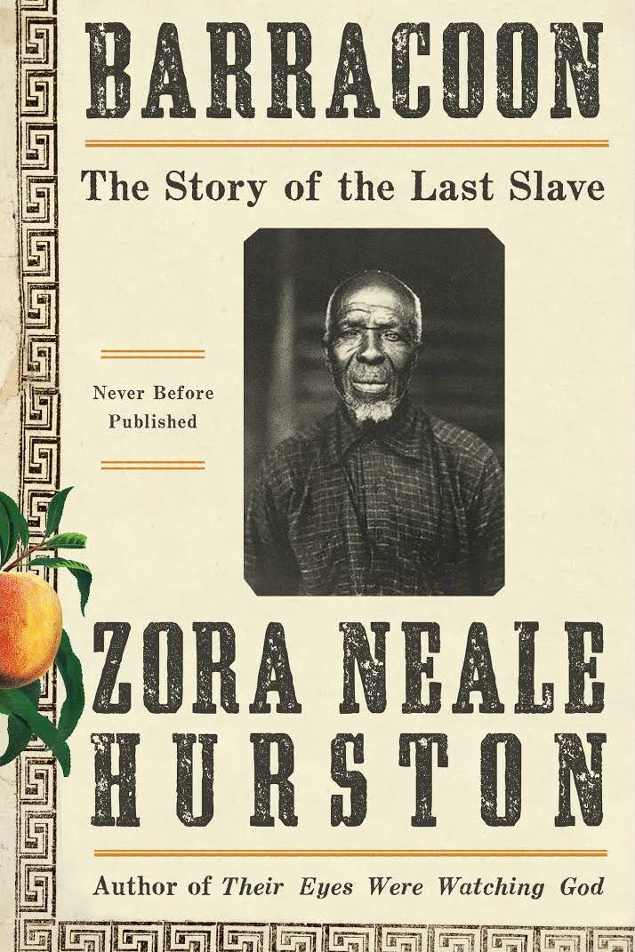 Barracoon: The Story of the Last Slave by Zora Neale Hurston