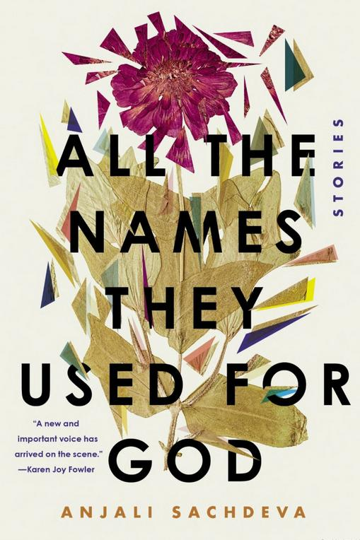 All the Names They Used for God: Stories by Anjali Sachdeva
