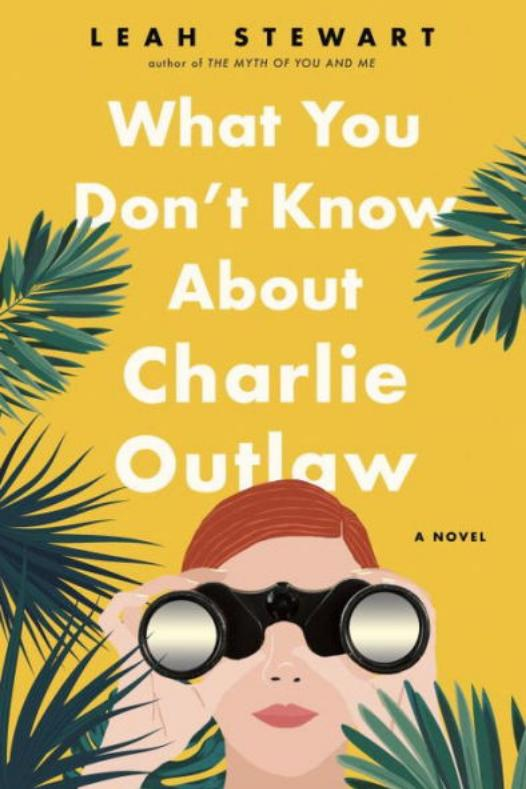 RX_1802_What You Don't Know About Charlie Outlaw by Leah Stewart_Spring Break Books