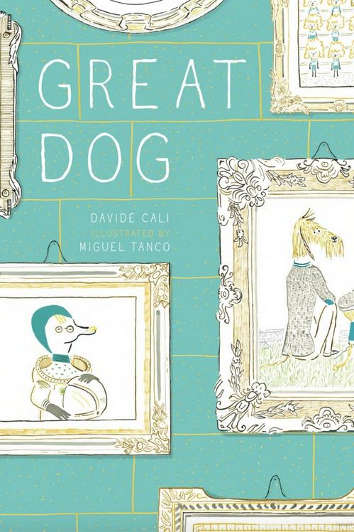 Great Dog by Davide Cali, illustrated by Miguel Tanco