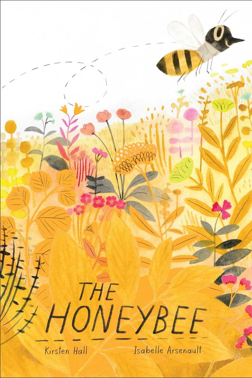 The Honeybee by Kirsten Hall, illustrated by Isabelle Arsenault