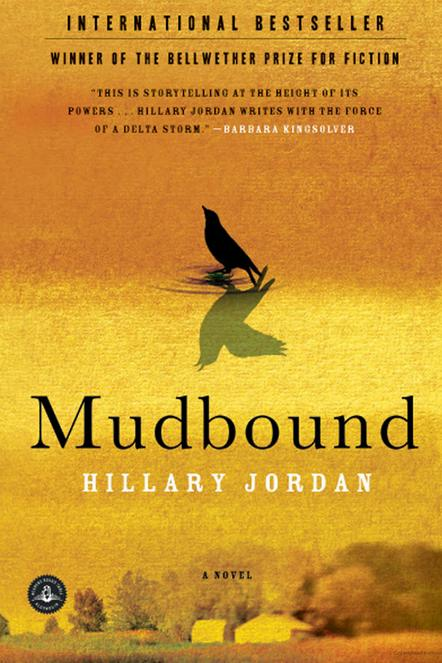 Mudbound: A Novel by Hillary Jordan
