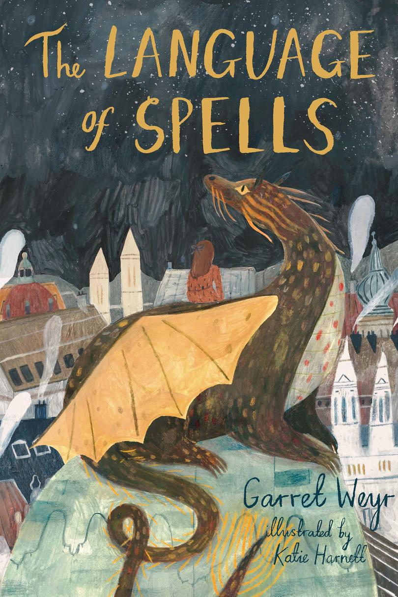 The Language of Spells by Garret Weyr, illustrated by Katie Harnett