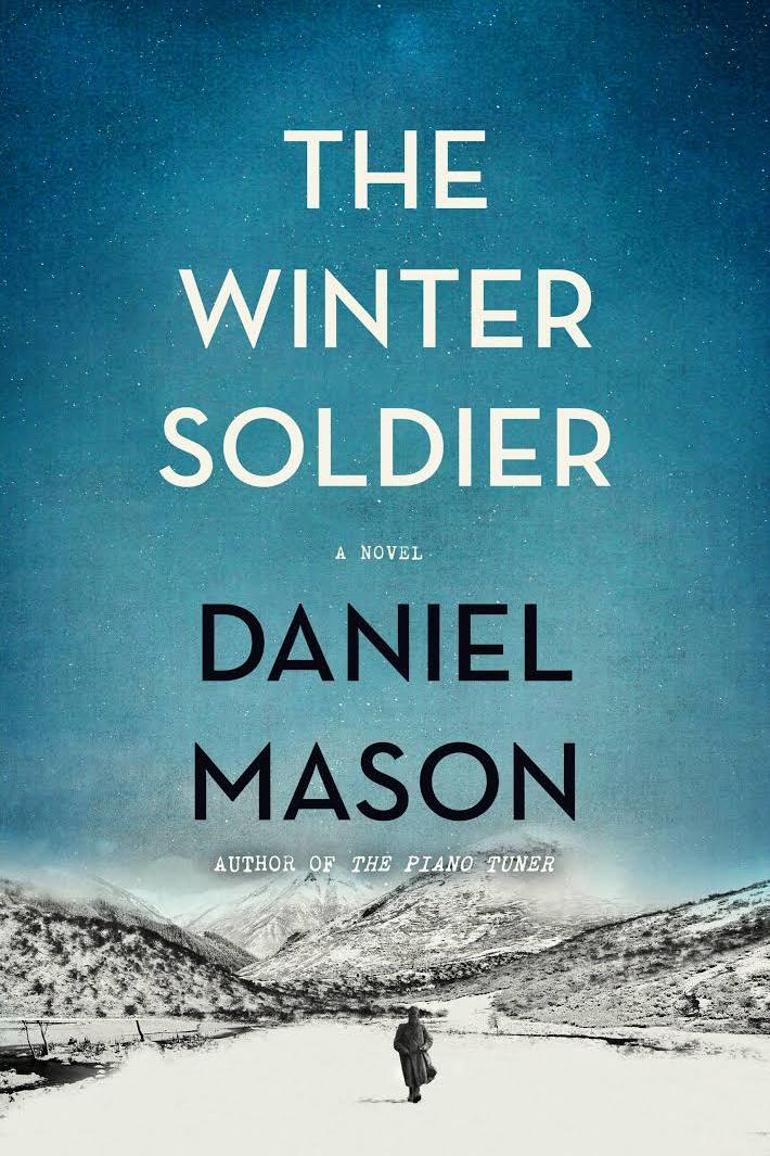 The Winter Soldier: A Novel by Daniel Mason