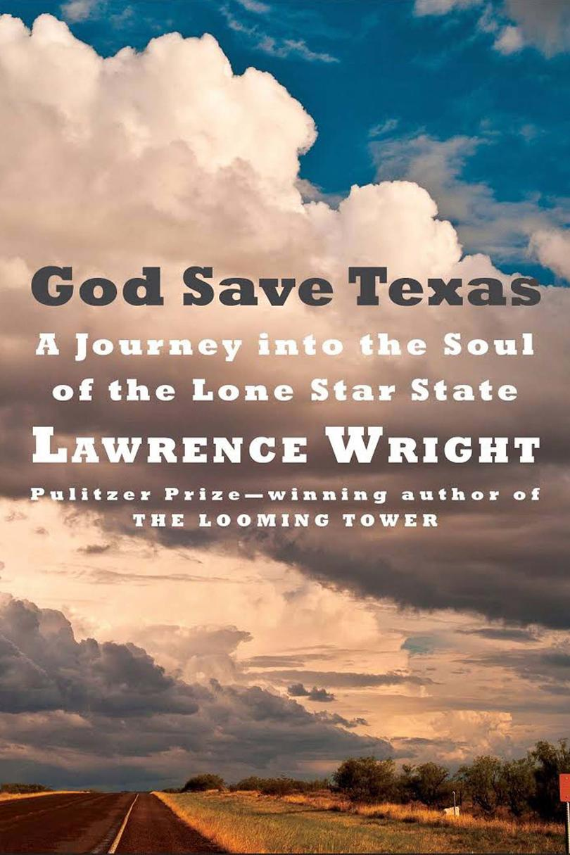 God Save Texas, by Lawrence Wright