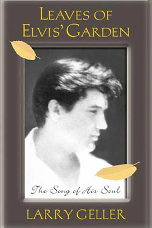 Leaves of Elvis' Garden: The Song of His Soul by Larry Geller