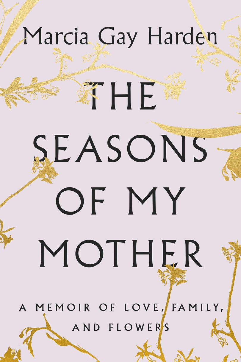 The Seasons of My Mother,by Marcia Gay Harden