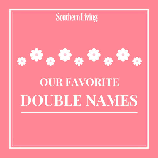 Our favorite double names southern living our favorite double names negle Choice Image