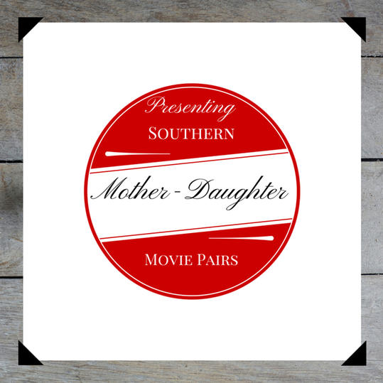 Southern Mother-Daughter Movie Pairs