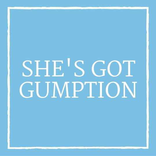 She's Got Gumption