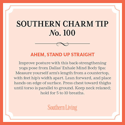 Tip #100: Ahem, stand up straight