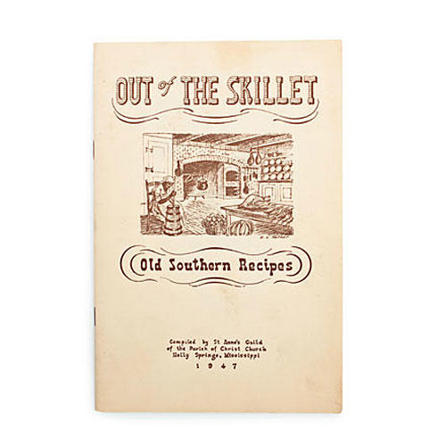 Out of the Skillet: Old Southern Recipes