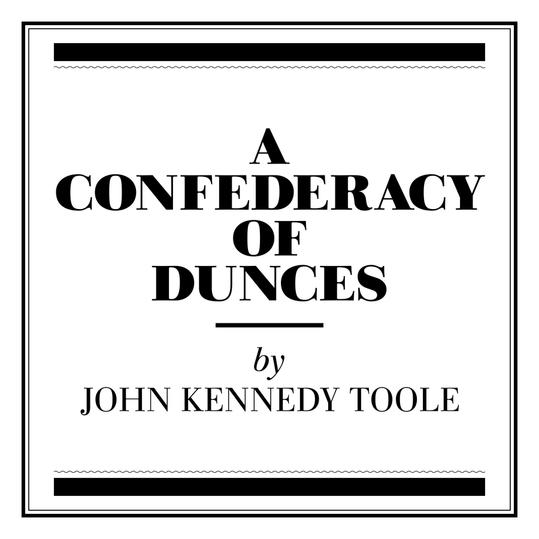 """""""A Confederacy of Dunces"""" by John Kennedy Toole (New Orleans, LA)"""