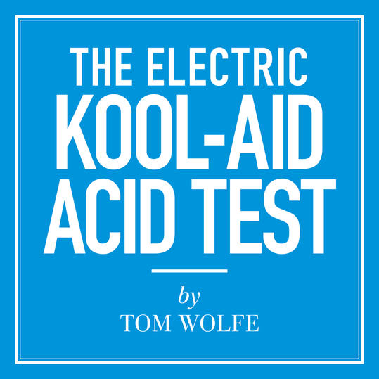 The Electric Kool-Aid Acid Test  by Tom Wolfe (Richmond, VA)