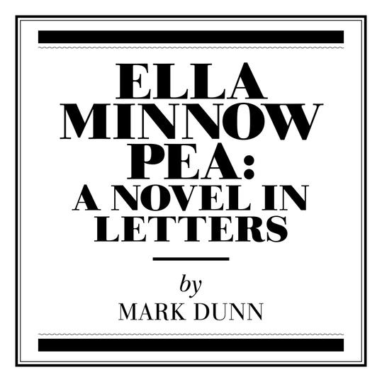 Ella Minnow Pea: A Novel in Letters  by Mark Dunn (Memphis, TN)